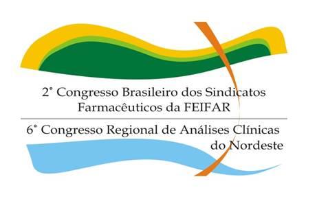 2º Congresso Brasileiro dos Sindicatos Farmacêuticos da FEIFAR e 6º Congresso Regional de Análises Clínicas do Nordeste